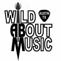 Wild About Music, Austin, Texas